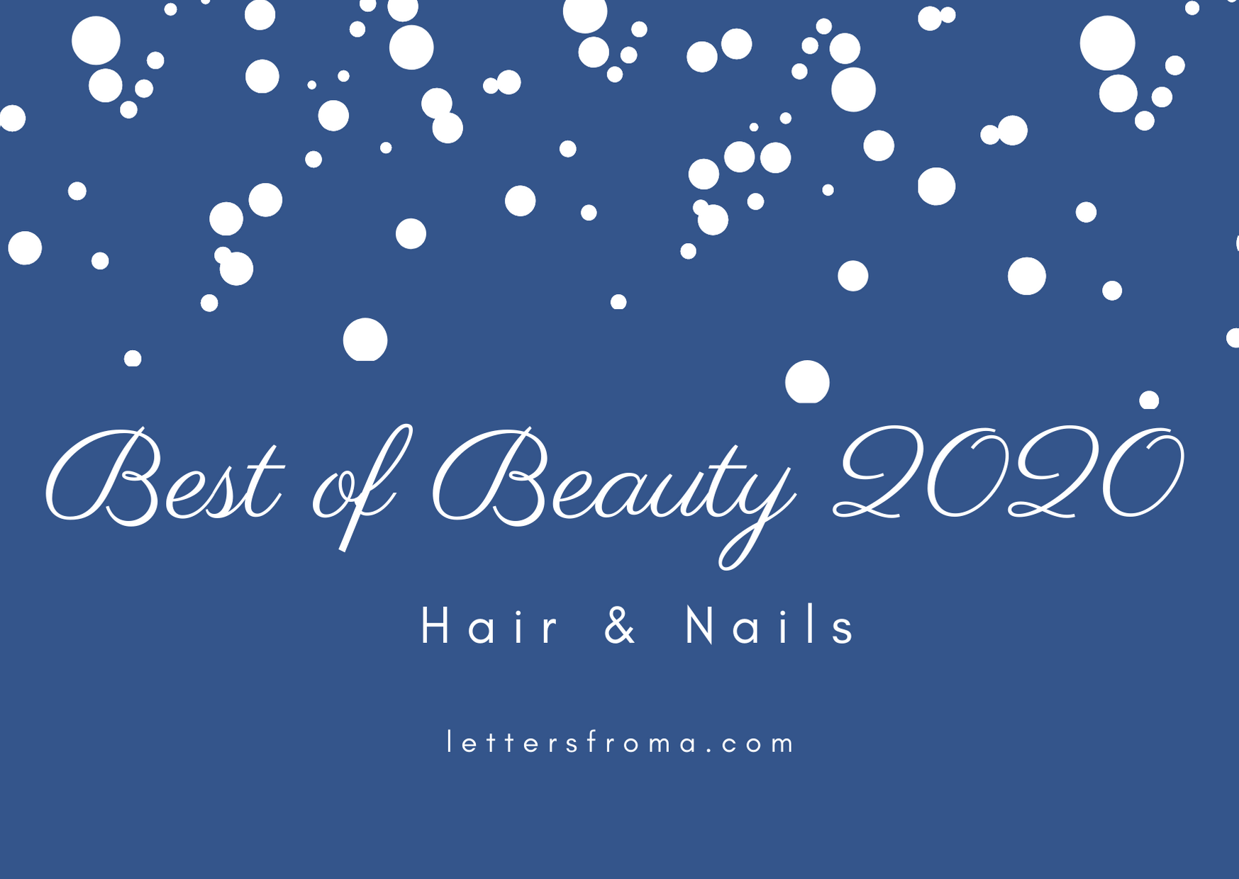 Best of Beauty 2020 - Hair & Nails